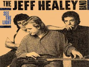 "Jeff Healey : (Let us) ""See The Light"""