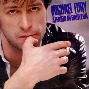"Michael Fury: ""Affairs In Babylon"""