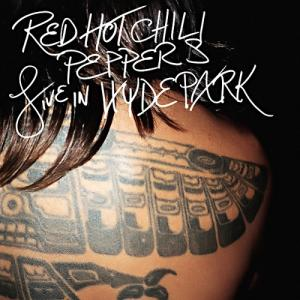 "RED HOT CHILI PEPPERS: ""Live In Hyde Park"""