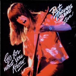 "Pat Travers Band: ""Live! Go for What You Know"""