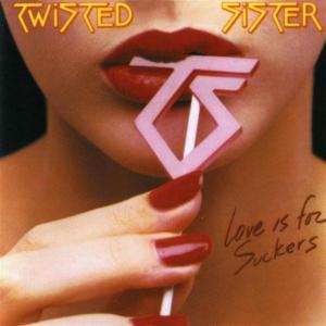"Twisted Sister : ""Love Is For Suckers"""