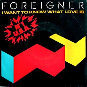 "Foreigner: ""I Want To Know What Love Is"""